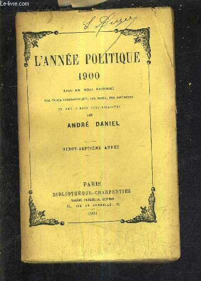 L'ANNEE POLITIQUE AVEC UN INDEX RAISONNE UNE TABLE CHRONOLOGIQUE DES NOTES DES DOCUMENTS ET DES PIECES JUSTIFICATIVES - VINGT SEPTIEME ANNEE.
