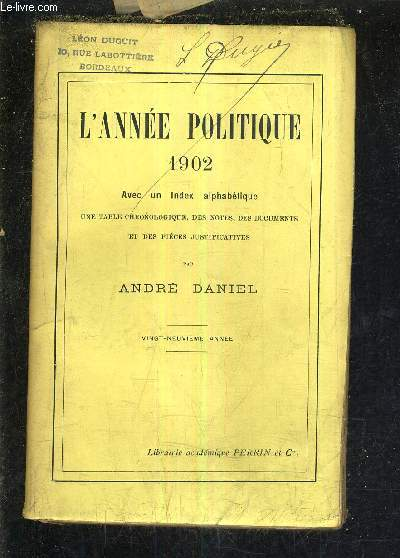 L'ANNEE POLITIQUE 1902  AVEC INDEX ALPHABETIQUE UNE TABLE CHRONOLOGIQUE DES NOTES DES DOCUMENTS ET DES PIECES JUSTIFICATIVES - VINGT NEUVIEME ANNEE.