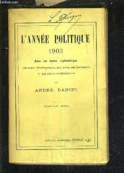 L'ANNEE POLITIQUE 1903 AVEC INDEX ALPHABETIQUE UNE TABLE CHRONOLOGIQUE DES NOTES DES DOCUMENTS ET DES PIECES JUSTIFICATIVES - TRENTIEME ANNEE.