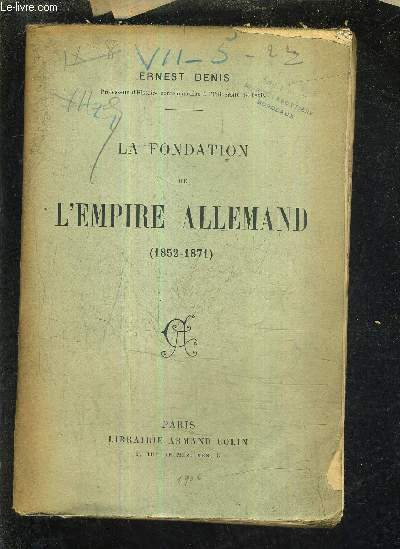 LA FONDATION DE L'EMPIRE ALLEMAND 1852-1971.
