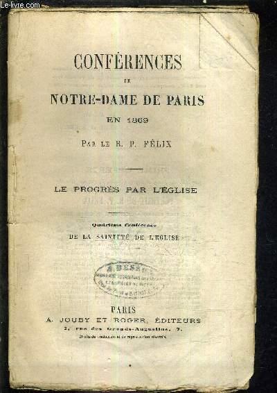 CONFERENCES DE NOTRE DAME DE PARIS EN 1869 - LE PROGRES PAR L'EGLISE - QUATRIEME CONFERENCE DE LA SAINTETE DE L'EGLISE.