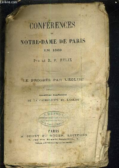 CONFERENCES DE NOTRE DAME DE PARIS EN 1869 - LE PROGRES PAR L'EGLISE - CINQUIEME CONFERENCE DE LA CATHOLICITE DE L'EGLISE.
