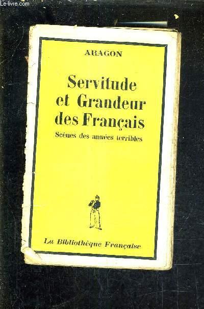 SERVITUDE ET GRANDEUR DES FRANCAIS SCENES DES ANNEES TERRIBLES.