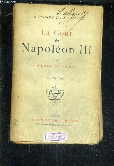 LA COUR DE NAPOLEON III /3E EDITION.