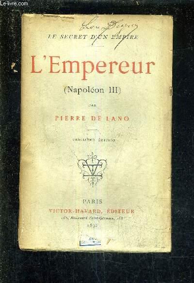 L'EMPEREUR (NAPOLEON III)/3E EDITION.
