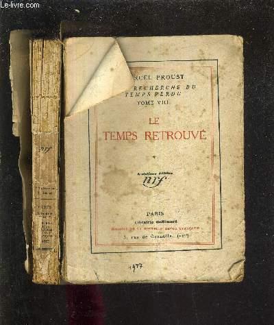 A LA RECHERCHE DU TEMPS PERDU TOME VIII - LE TEMPS RETROUVE - TOME 1 + TOME 2 /3E EDITION - ANNEE DE L'EDITION ORIGINALE.