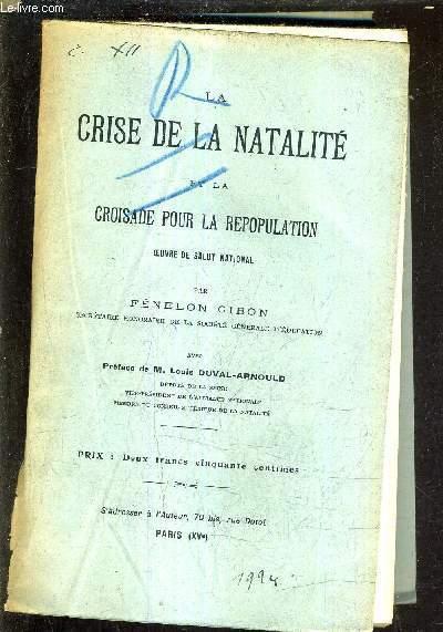 LA CRISE DE LA NATALITE ET LA CROISADE POUR LA REPOPULATION OEUVRE DE SALUT NATIONAL.