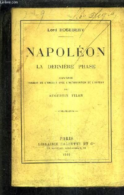 NAPOLEON LA DERNIERE PHASE.