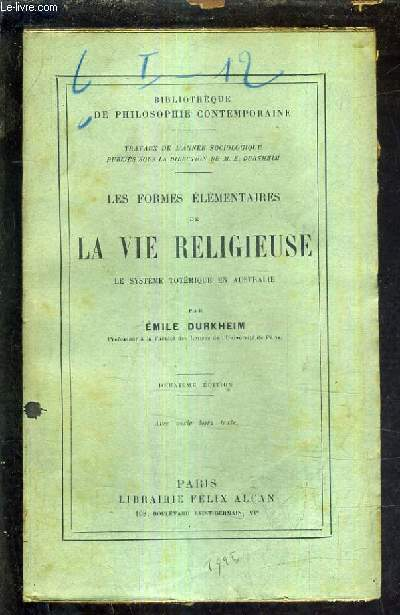 LES FORMES ELEMENTAIRES DE LA VIE RELIGIEUSE LE SYSTEME TOTEMIQUE EN AUSTRALIE/2E EDITION.