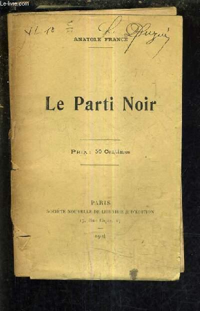 LE PARTI NOIR.