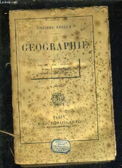 GEOGRAPHIE EUROPE ASIE OCEANIE AFRIQUE AMERIQUE FRANCE ET SES COLONIES / 2E EDITION.