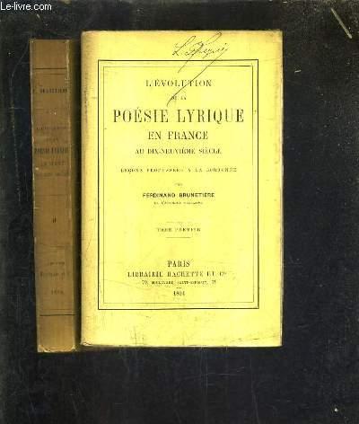 L'EVOLUTION DE LA POESIE LYRIQUE EN FRANCE AU DIX NEUVIEME SIECLE - LECONS PROFESSEES A LA SORBONNE - EN DEUX TOMES - TOME 1 + 2 .