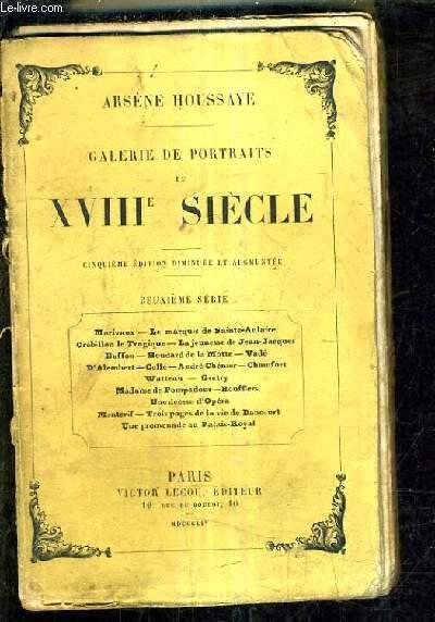 GALERIE DE PORTRAITS DU XVIIIE SIECLE / CINQUIEME EDITION DIMINUEE ET AUGMENTEE - DEUXIEME SERIE.