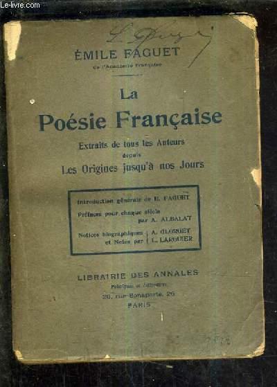 LA POESIE FRANCAISE EXTRAITS DE TOUS LES AUTEURS DEPUIS LES ORIGINES JUSQU'A NOS JOURS.