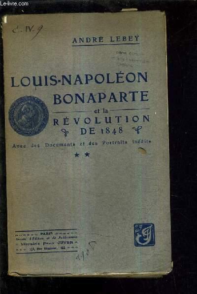 LOUIS NAPOLEON BONAPARTE ET LA REVOLUTION DE 18748 AVEC DES DOCUMENTS ET DES PORTRAITS INEDITES TOME 2.