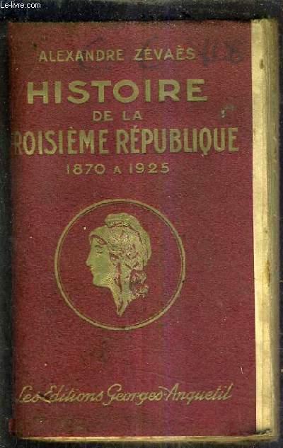 HISTOIRE DE LA TROISIEME REPUBLIQUE 1870-1926.