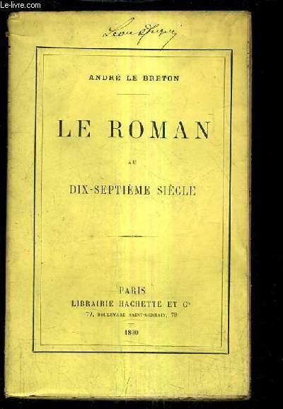 LE ROMAN AU DIX SEPTIEME SIECLE.