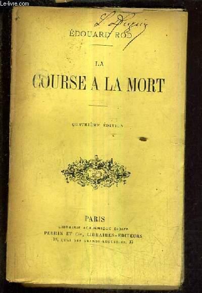 LA COURSE A LA MORT / 4E EDITION.