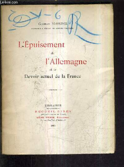 L'EPUISEMENT DE L'ALLEMAGNE ET LE DEVOIR ACTUEL DE LA FRANCE.