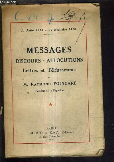 MESSAGES DISCOURS ALLOCUTIONS LETTRES ET TELEGRAMMES - 31 JUILLET 1914 - 17 NOVEMBRE 1918 - TOME 1 .