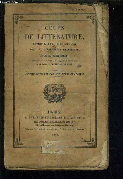 COURS DE LITTERATURE REDIGE D'APRES LE PROGRAMME POUR LE BACCALAUREAT ES LETTRES.