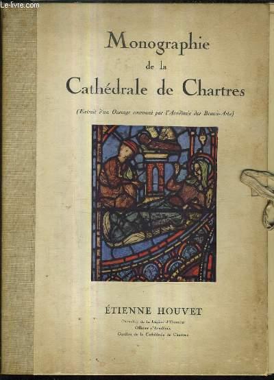 MONOGRAPHIE DE LA CATHEDRALE DE CHARTRES (EXTRAIT D'UN OUVRAGE COURONNE PAR L'ACADEMIE DES BEAUX ARTS) - INCOMPLET.