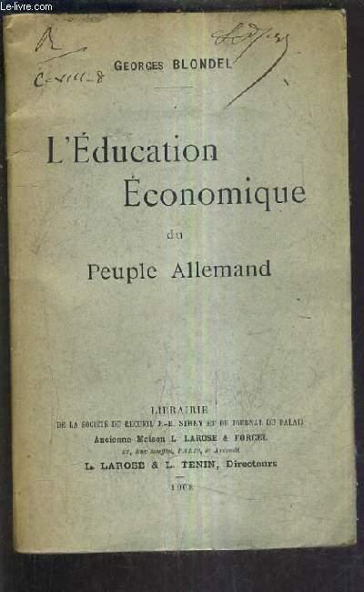 L'EDUCATION ECONOMIQUE DU PEUPLE ALLEMAND.