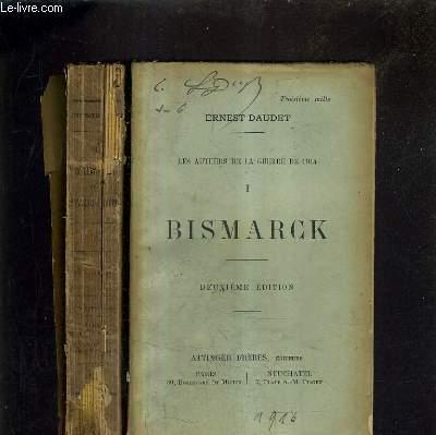 LES AUTEURS DE LA GUERRE DE 1914 - EN DEUX TOMES - TOME 1 : BISMARCK (DEUXIEME EDITION) - TOME 2 : GUILLAUME II ET FRANCOIS JOSEPH.