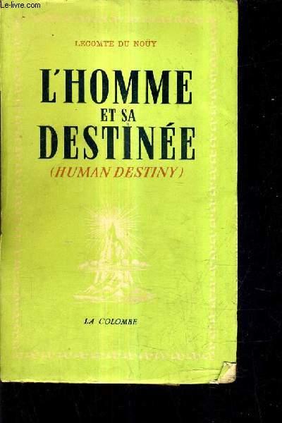 L'HOMME ET SA DESTINEE