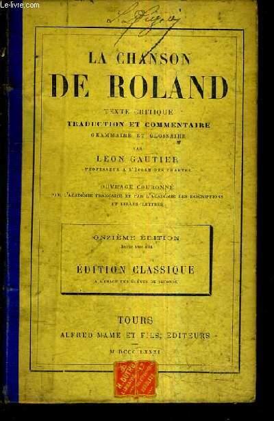 LA CHANSON DE ROLAND TEXTE CRITIQUE TRADUCTION ET COMMENTAIRE GRAMMAIRE ET GLOSSAIRE - 11E EDITION - EDITION CLASSIQUE A L'USAGE DES ELEVES DE SECONDE.