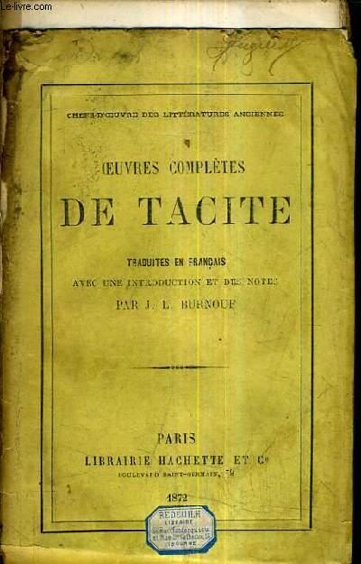 OEUVRES COMPLETES DE TACITE - TRADUITS EN FRANCAIS AVEC UNE INTRODUCTION ET DES NOTES PAR J.J. BURNOUF.