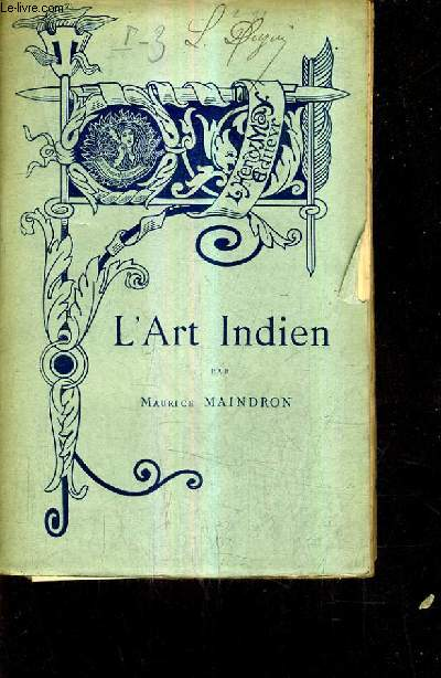 L'ART INDIEN / COLLECTION BIBLIOTHEQUE DE L'ENSEIGNEMENT DES BEAUX ARTS.