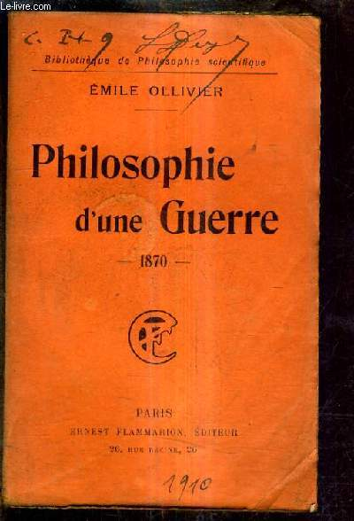 PHILOSOPHIE D'UNE GUERRE - 1870 .
