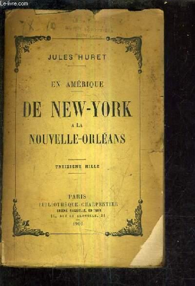 EN AMERIQUE - DE NEW YORK A LA NOUVELLE ORLEANS / TREIZIEME MILLE.