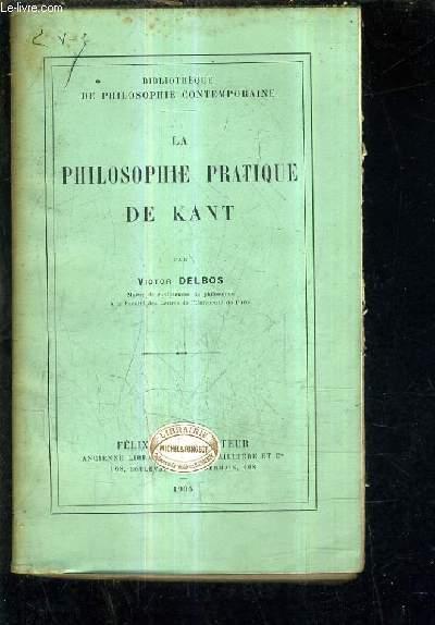 LA PHILOSOPHIE PRATIQUE DE KANT.