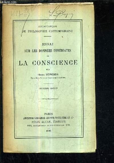 ESSAI SUR LES DONNEES IMMEDIATES DE LA CONSCIENCE /2E EDITION.