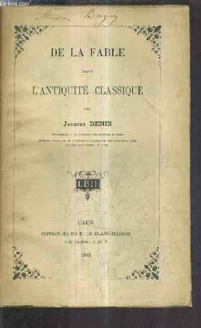 DE LA FABLE DANS L'ANTIQUITE CLASSIQUE.