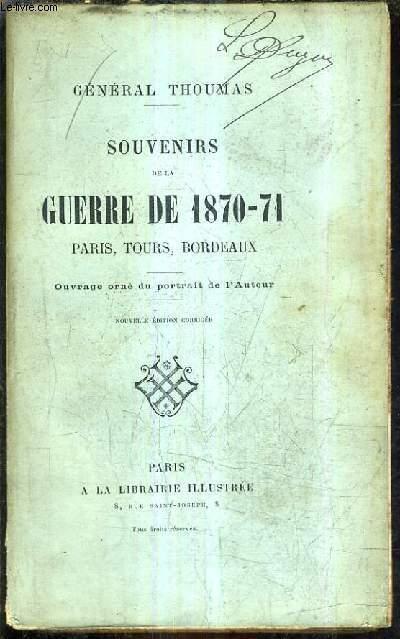 SOUVENIRS DE LA GUERRE DE 1870-71 PARIS TOURS BORDEAUX / NOUVELLE EDITION CORRIGEE.