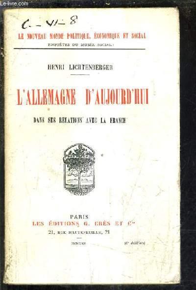 L'ALLEMAGNE D'AUJOURD'HUI DANS SES RELATIONS AVEC LA FRANCE.