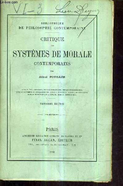 CRITIQUE DES SYSTEMES DE MORALE CONTEMPORAINS /3E EDITION.