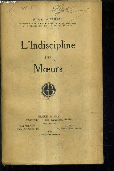 L'INDISCIPLINE DES MOEURS / ETUDE DE SCIENCE SOCIALE.