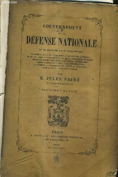 GOUVERNEMENT DE LA DEFENSE NATIONALE DU 29 JANVIER AU 22 JUILLET 1871 - TROISIEME PARTIE.