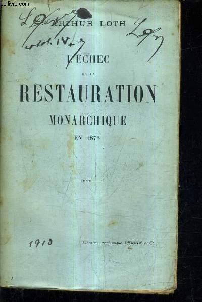 L'ECHEC DE LA RESTAURATION MONARCHIQUE EN 1875.