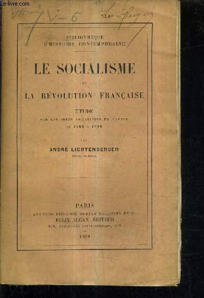 LE SOCIALISME ET LA REVOLUTION FRANCAISE - ETUDE SUR LES IDEES SOCIALISTES EN FRANCE DE 1789 A 1796.
