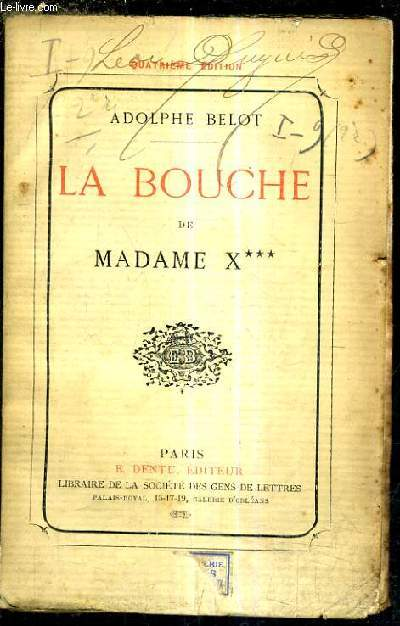 LA BOUCHE DE MADAME X*** /4E EDITION.