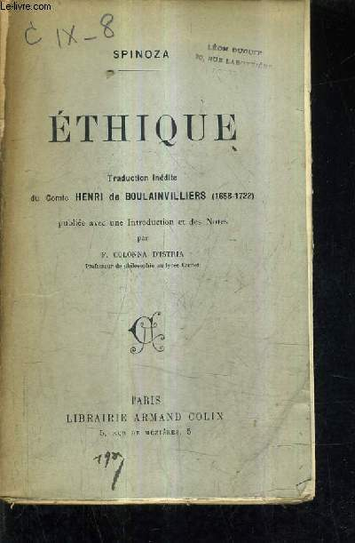 ETHIQUE / TRADUCTION INEDITE DU COMTE HENRI DE BOULAINVILLIERS 1658-1722 PUBLIEE AVEC UNE INTRODUCTION ET DES NOTES PAR F.COLONNA D'ISTRIA.
