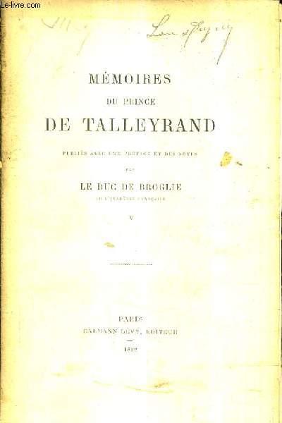 MEMOIRES DU PRINCE DE TALLEYRAND PUBLIES AVEC UNE PREFACE ET DES NOTES PAR LE DUC DE BROGLIE - TOME 5.