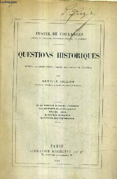 QUESTIONS HISTORIQUES REVUES ET COMPLETEES D'APRES LES NOTES DE L'AUTEUR PAR CAMILLE JULLIAN.