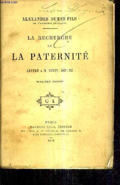LA RECHERCHE DE LA PATERNITE - LETTRE A M.RIVET / 3E EDITION.