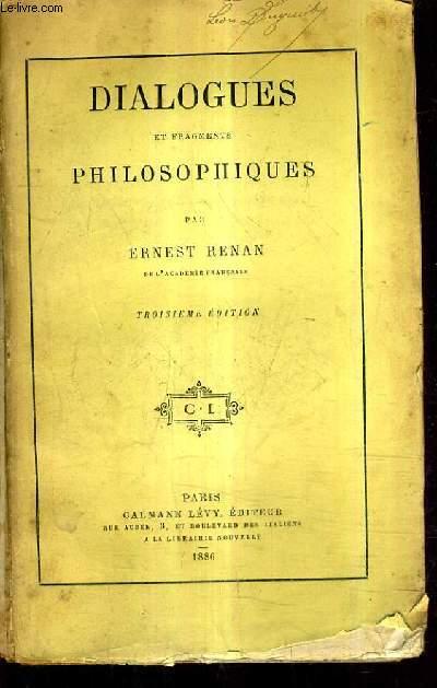 DIALOGUES ET FRAGMENTS PHILOSOPHIQUES / 3E EDITION.